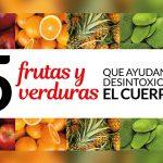 5 frutas y verduras que ayudan a desintoxicar el cuerpo